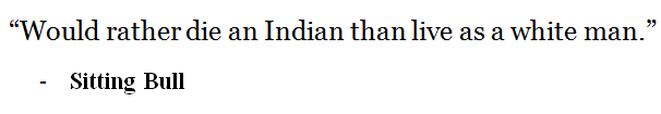 Sitting Bull quote